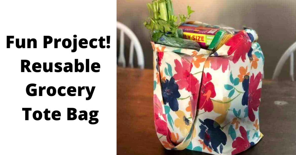 Reusable Grocery Bag Project
