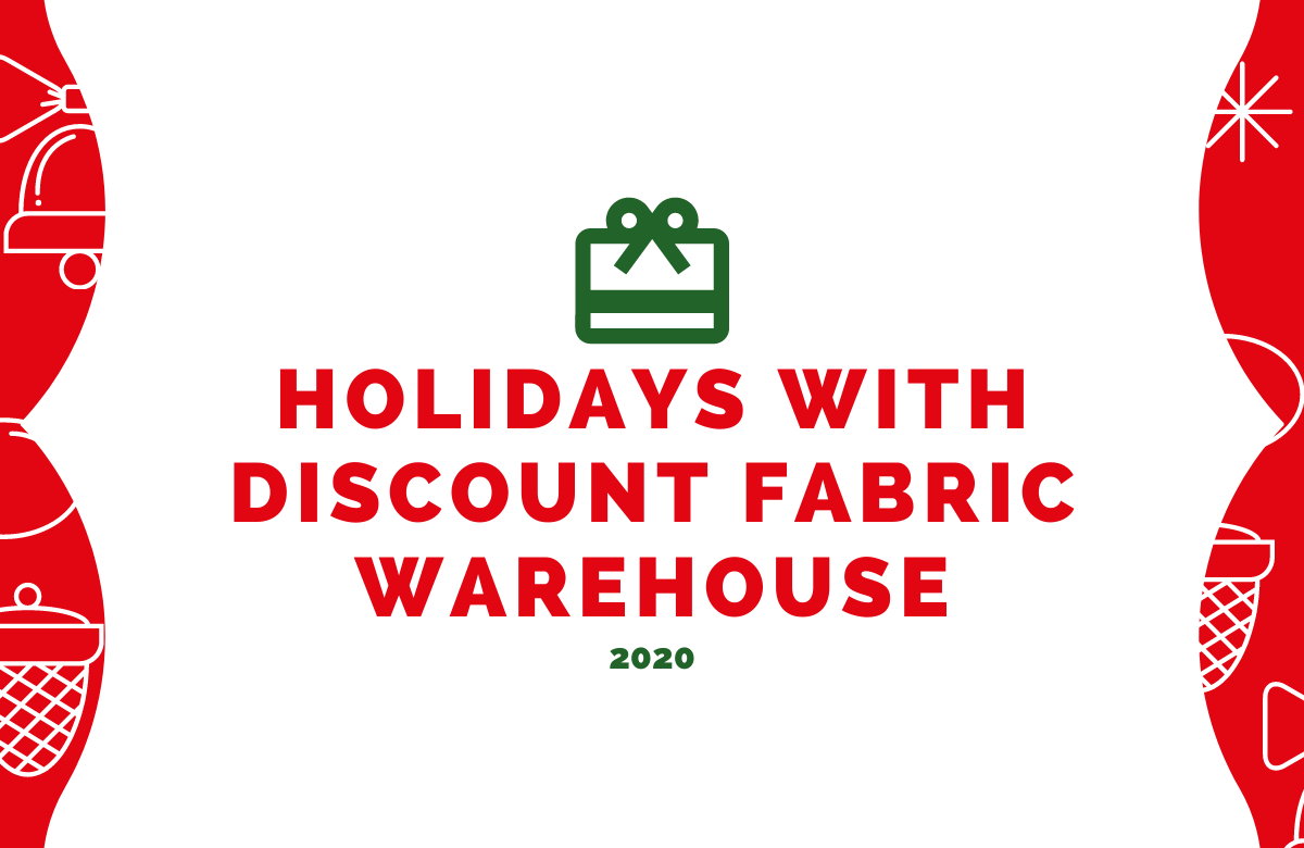 Holidays 2020 | Discount Fabric Warehouse